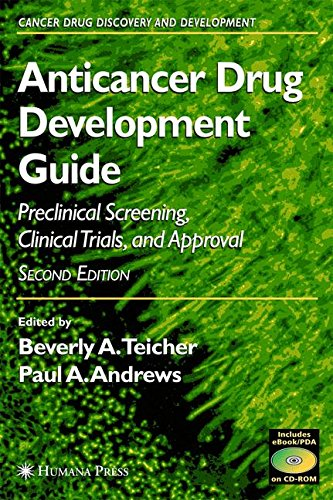 Anticancer Drug Development Guide  Preclinical Screening  Clinical Trials  And Approval  Cancer Drug Discovery And Development