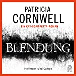 Blendung (Kay Scarpetta 21) | Patricia Cornwell
