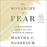 #6: The Monarchy of Fear: A Philosopher Looks at Our Political Crisis