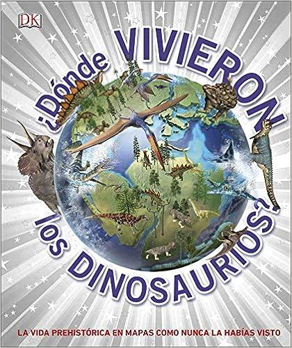 Book's Cover of ¿Dónde vivieron los dinosaurios? (Aprendizaje y desarrollo) (Español) Tapa dura – 4 noviembre 2019
