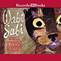 Wabi Sabi Audiobook by Mark Reibstein Narrated by Jennifer Ikeda
