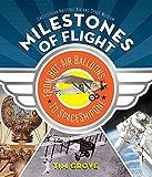 Milestones of Flight: From Hot-Air Balloons to SpaceShipOne