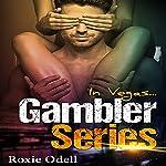 In Vegas...: Gambler Series, Book 2   Roxie Odell