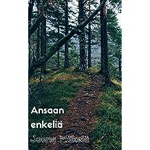 Ansaan enkeliä (Finnish Edition)