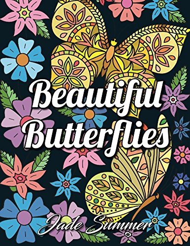 Beautiful Butterflies: An Adult Coloring Book with Fun Butterfly Scenes, Easy Mandala Patterns, and Relaxing Flower Designs (Butterfly Gifts for Relaxation) - Beautiful Summer Flowers