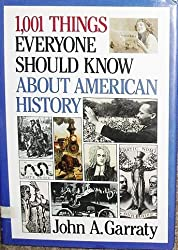 1001 Things Everyone Should Know About American History