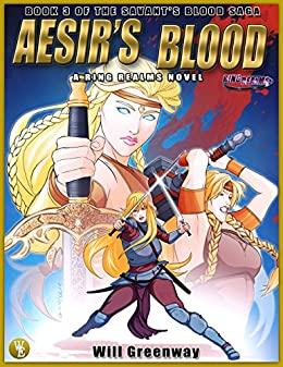 A Ring Realms Novel: Savant's Blood Series, Book 3: Aesir's Blood by [Greenway, Will]