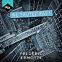 Ne sautez pas ! | Livre audio Auteur(s) : Frédéric Ernotte Narrateur(s) : Sylvain Chevet