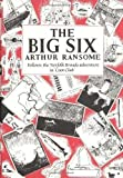 The Big Six by Ransome, Arthur [24 June 1982]