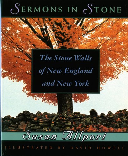 Sermons in Stone: The Stone Walls of New England and New York ()