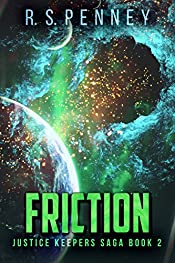 Friction (Justice Keepers Saga Book 2)