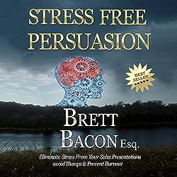Stress Free Persuasion