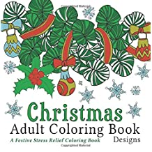 Christmas Adult Coloring Book: A Festive Stress Relief Coloring Book