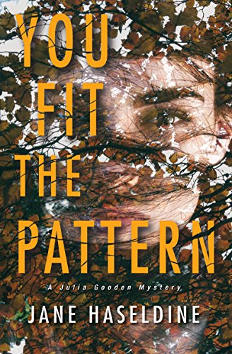 You Fit the Pattern (A Julia Gooden Mystery Book 4) by [Haseldine, Jane]