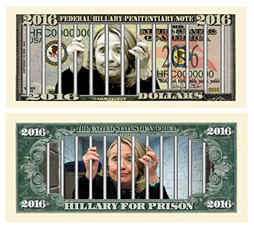 Hillary For Prison 2016 Collectible Novelty Dollar Bill ()