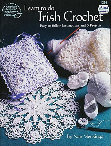 Learn to do Irish crochet: Easy-to-follow instructions and 5 (Irish Crochet)