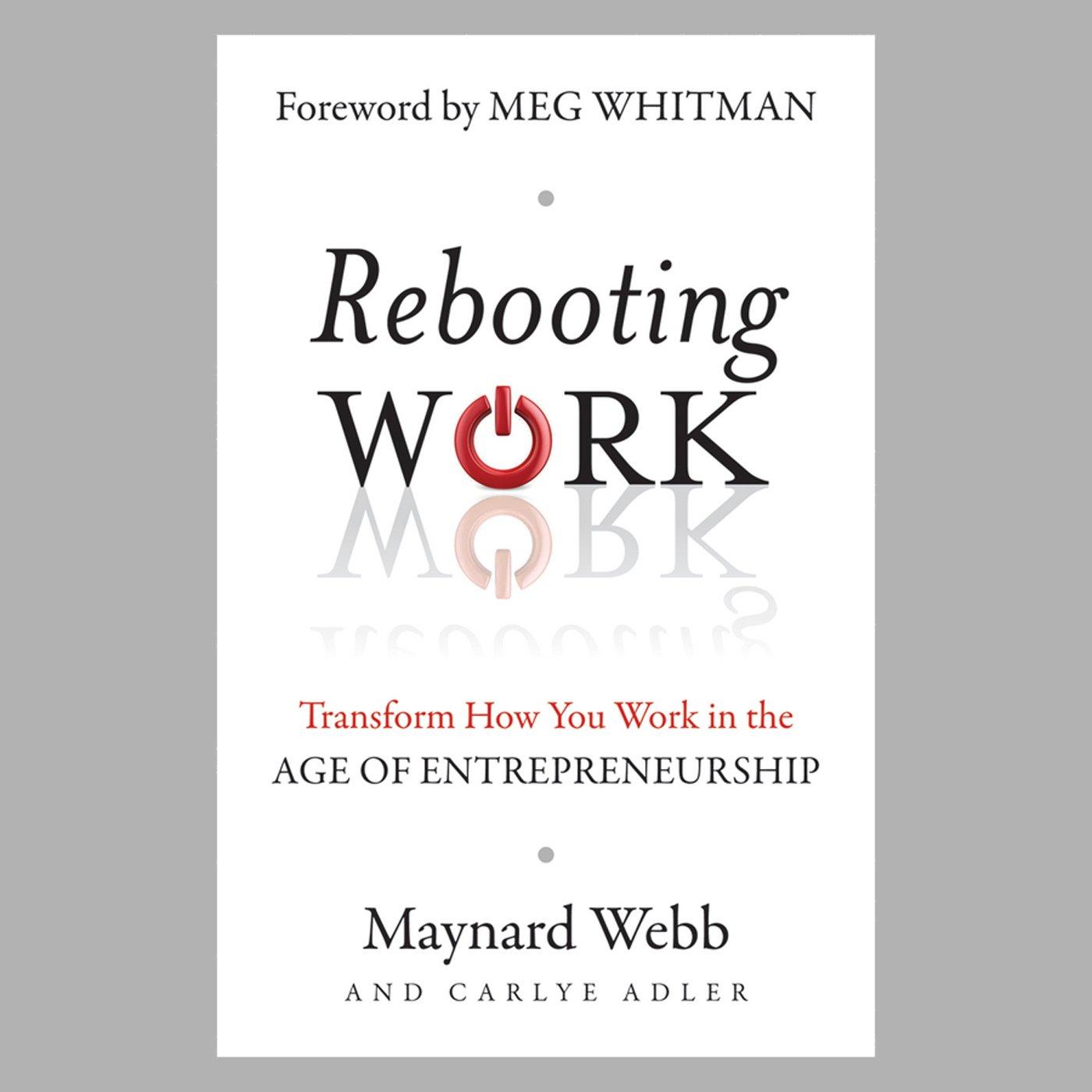 Rebooting Work: Reimagining Work in the Age of Entrepreneurship