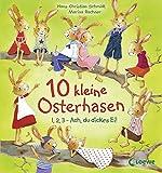 10 kleine Osterhasen: 1, 2, 3 - Ach, du dickes Ei!
