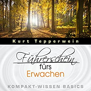 Führerschein fürs Erwachen (Kompakt-Wissen Basics) Hörbuch