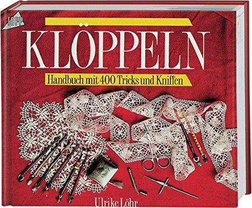 Ein Handbuch zum Klöppeln: 400 Tricks und Kniffe