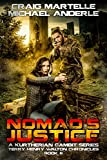 Nomad's Justice: A Kurtherian Gambit Series (Terry Henry Walton Chronicles Book 6) offers