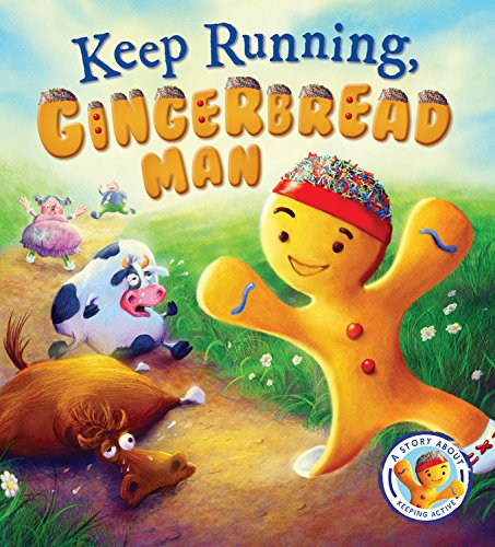 Keep Running, Gingerbread Man!: A Story About Keeping Active
