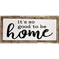 It's so good to be home farmhouse style wooden framed sign