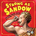 Strong as Sandow: How Eugen Sandow Became the Strongest Man on Earth