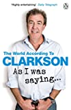 As I Was Saying . . .: The World According to Clarkson Volume 6
