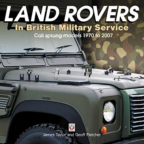 Land Rovers in British Military Service - coil sprung models 1970 to 2007 (Discovery Rover Land Range Defender)