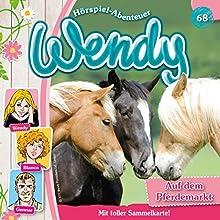 Auf dem Pferdemarkt (Wendy 68) Hörspiel von Nelly Sand Gesprochen von: Ranja Helmy, Jürgen Kluckert, Hubertus Bengsch