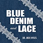 Blue Denim and Lace | Jack Hyles