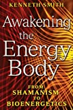 Awakening the Energy Body, Kenneth Smith, 1591430844