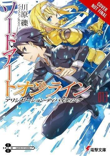 Sword Art Online 13 (light novel): Sword Art Online, Vol. 13 (light novel): Alicization Dividing