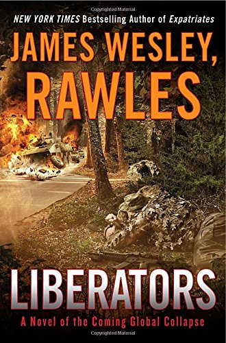 Read Online Liberators: A Novel of the Coming Global Collapse pdf