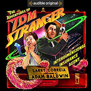 The Adventures of Tom Stranger, Interdimensional Insurance Agent Audiobook