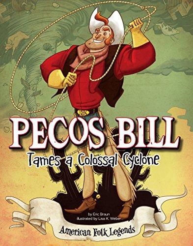 Pecos Bill Tames a Colossal Cyclone (American Folk Legends)