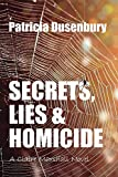 Secrets, Lies, & Homicide: A Claire Marshall Novel (A Path Through the Ashes Book 2)