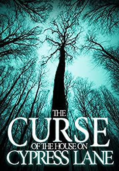 The Curse of The House on Cypress Lane: Book 0- The Beginning by [Hunt, James]