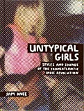img - for Untypical Girls: Styles and sounds of the transatlantic indie revolution book / textbook / text book