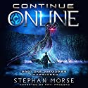 Continue Online Part One: Memories Audiobook by Stephan Morse Narrated by Pavi Proczko