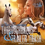 Thoroughbreds and Trailer Trash: Second Chance Series, Book 1   Bev Pettersen
