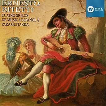 Cuatro Siglos de Música Española para Guitarra de Ernesto Bitetti en Amazon Music - Amazon.es