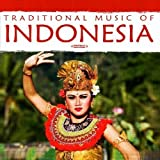 Traditional Music of Indonesia (Digitally Remastered)