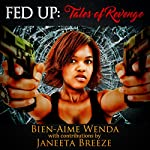 Fed Up: Tales of Revenge | Bien-Aime Wenda