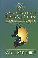 Triskelion: a legend continues Paperback