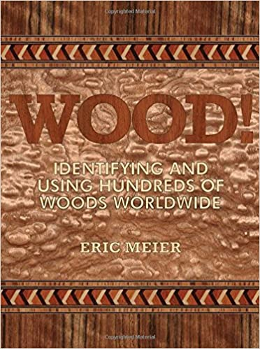 Wood Identifying And Using Hundreds Of Woods Worldwide By Eric