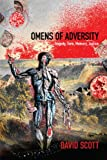 Omens of Adversity : Tragedy, Time, Memory, Justice, Scott, David, 0822356066