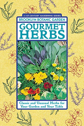 [Gourmet Herbs: Classic and Unusual Herbs for Your Garden and Your Table] (Gourmet Garden Herbs)