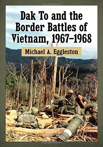 Dak To and the Border Battles of Vietnam, 1967-1968 (4th Infantry Division Vietnam)